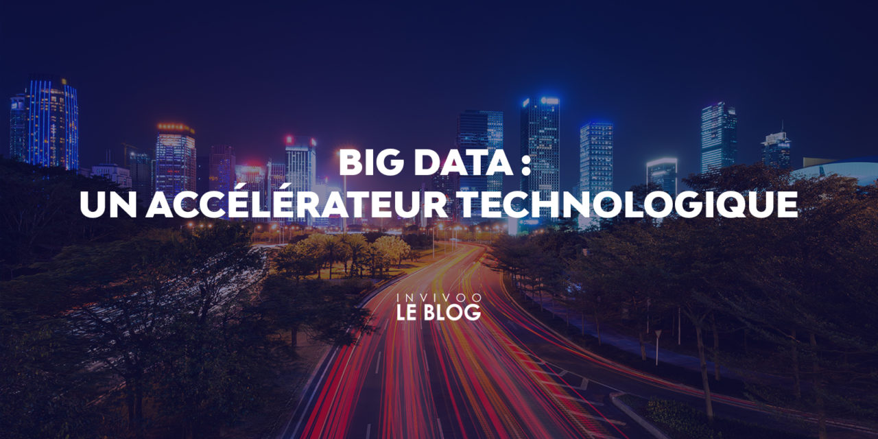 Big Data : un accélérateur technologique