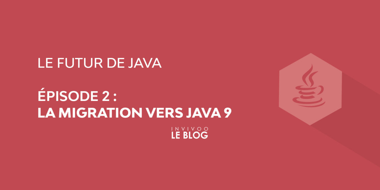 La migration vers Java 9