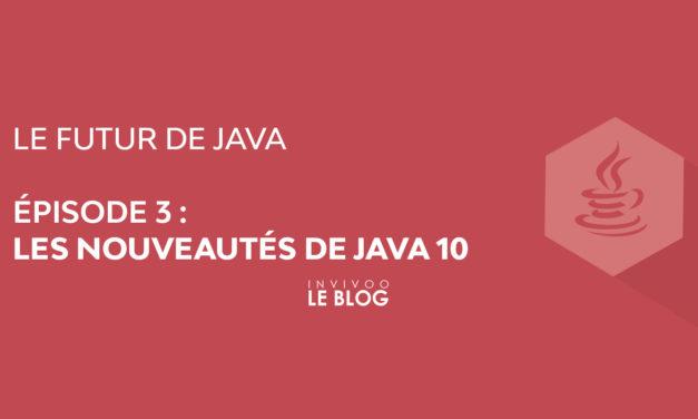 Les nouveautés de Java 10