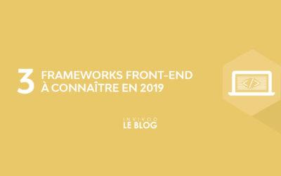 3 frameworks de Front-End à connaître en 2019