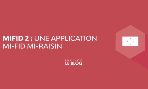 MIFID 2 : une application mi-fid mi-raisin