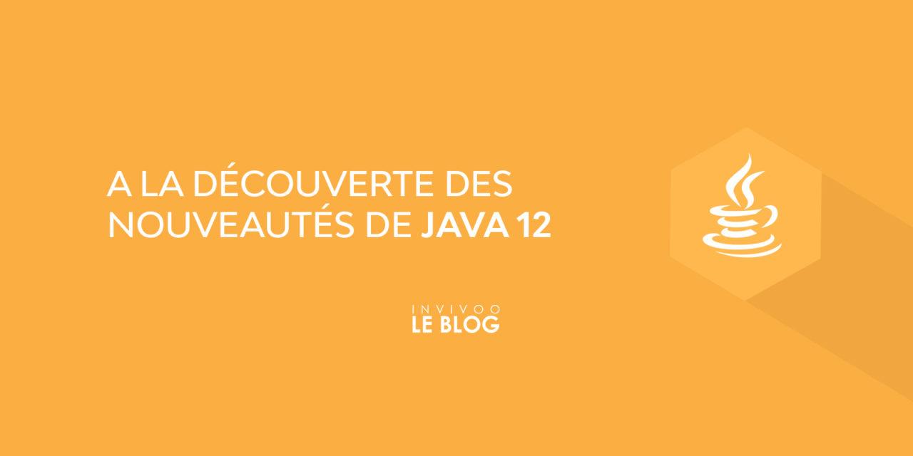 A la découverte des nouveautés de Java 12