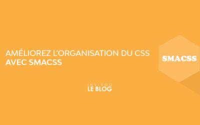 Améliorer l'organisation du CSS de votre application avec SMACSS
