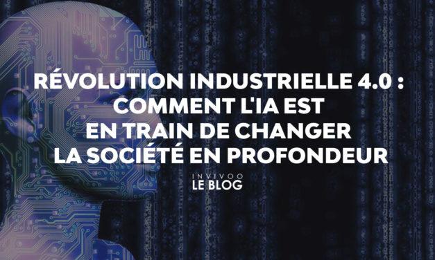 Révolution industrielle 4.0 : comment l'IA est en train de changer la société en profondeur