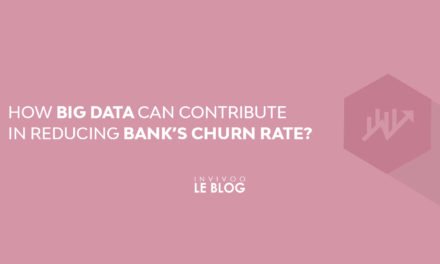 How Big Data can contribute in reducing Banks' churn rate?