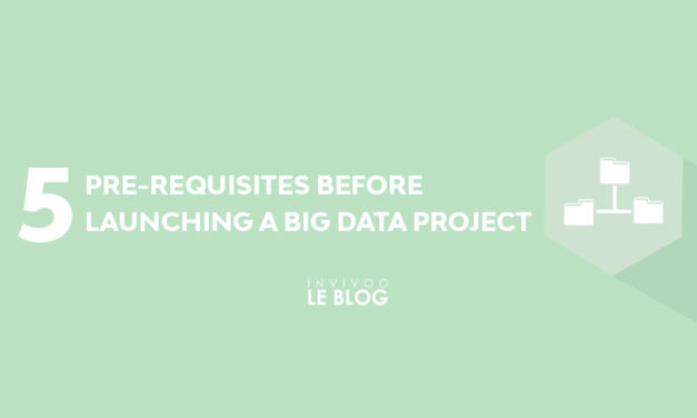 5 pre-requisites before launching a Big Data project