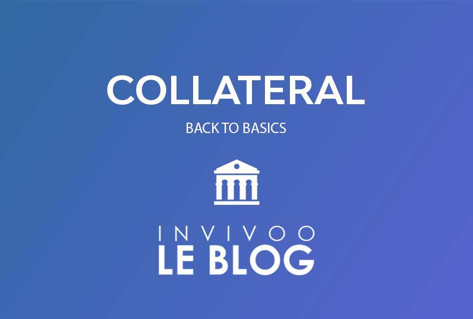Collateral : Back to basics – Introduction