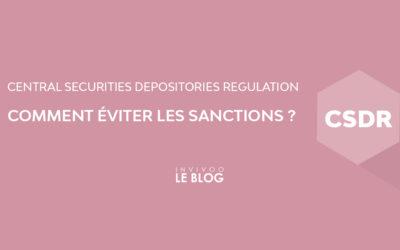 CSDR : Comment éviter les sanctions ?