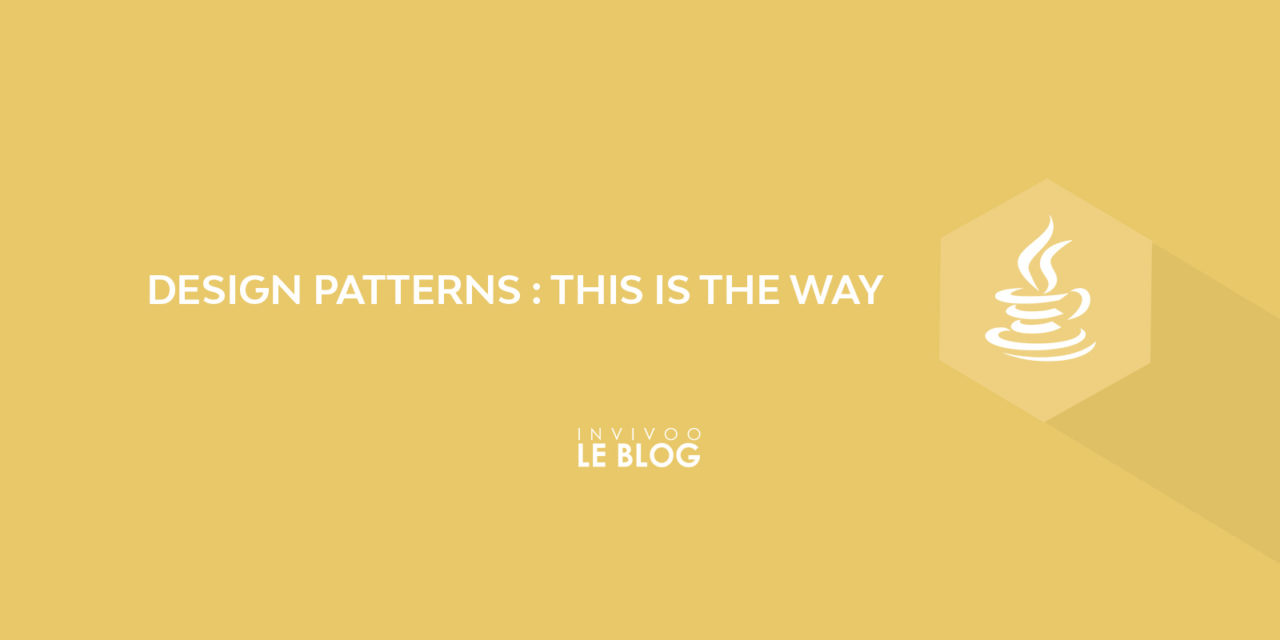 Design patterns : This is the way