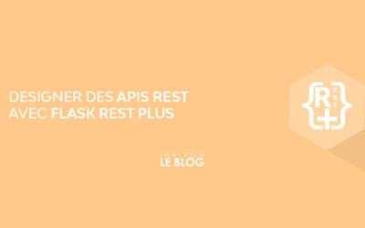 Designer des APIs Rest avec Flask-RESTPlus