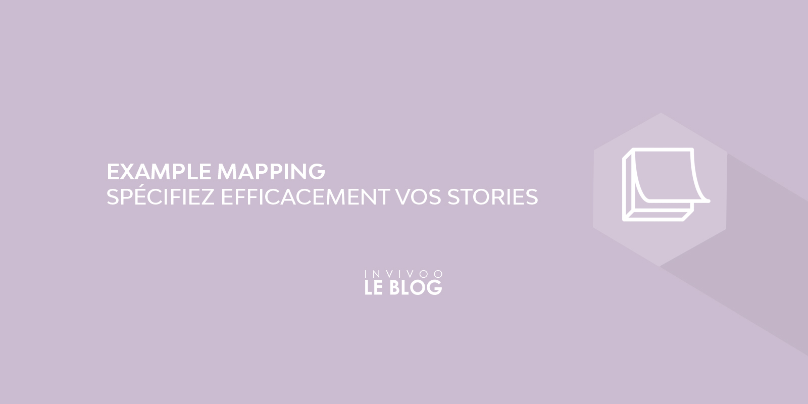 Example Mapping ou comment spécifier efficacement vos user stories