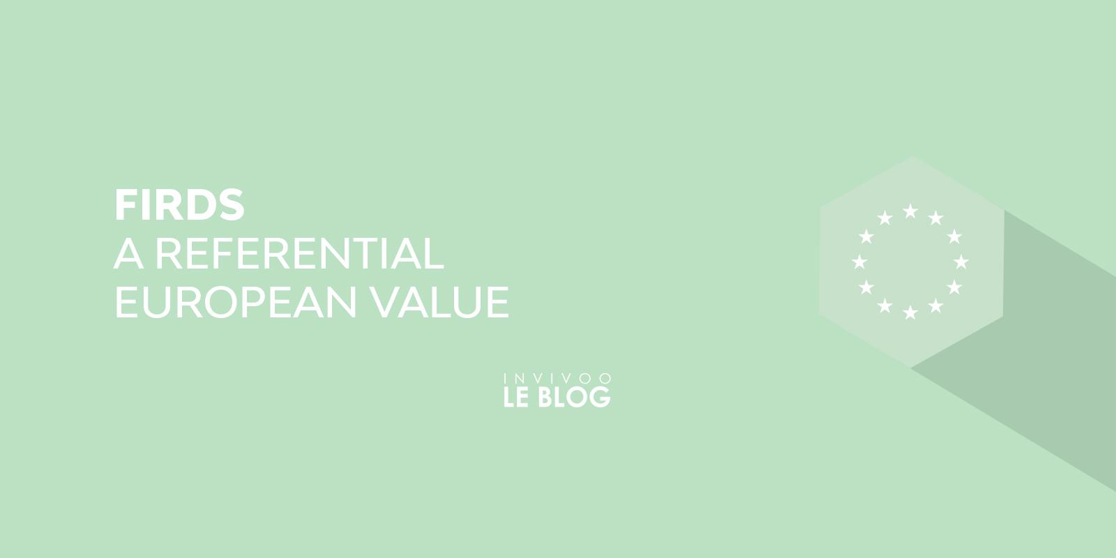 FIRDS : A referential european value