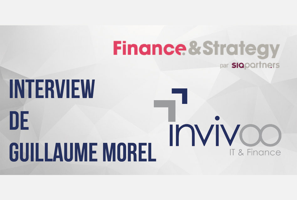 Interview de Guillaume MOREL, Président de INVIVOO par SIA Partners