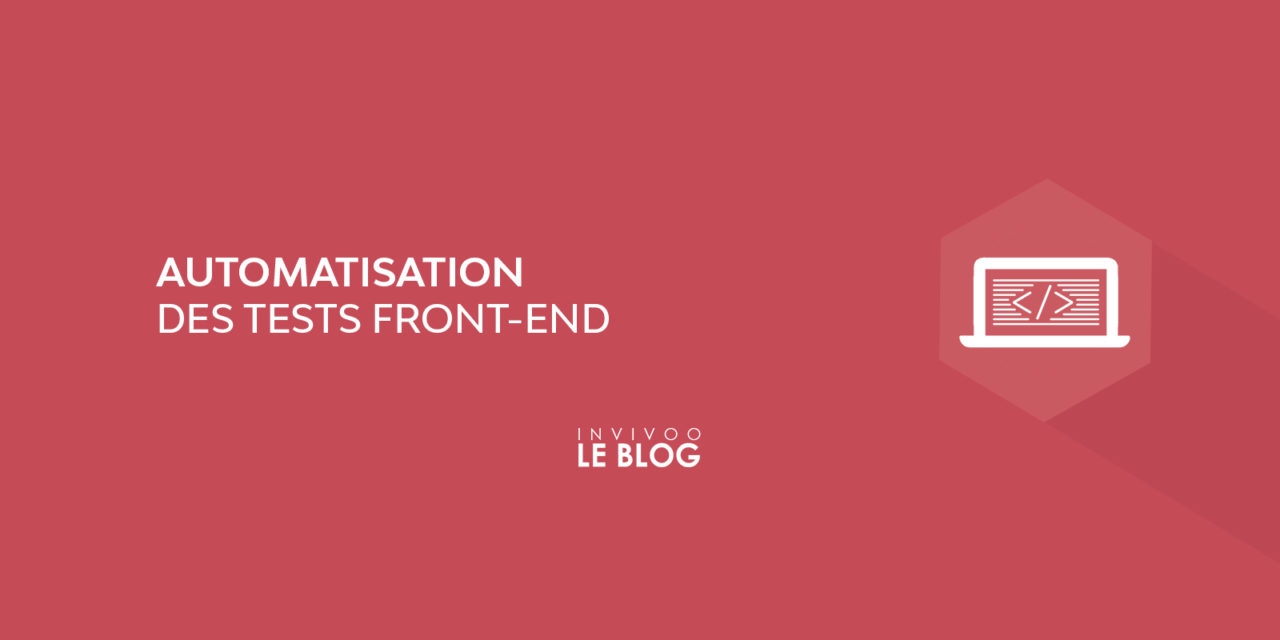 Automatisation des tests Front-end