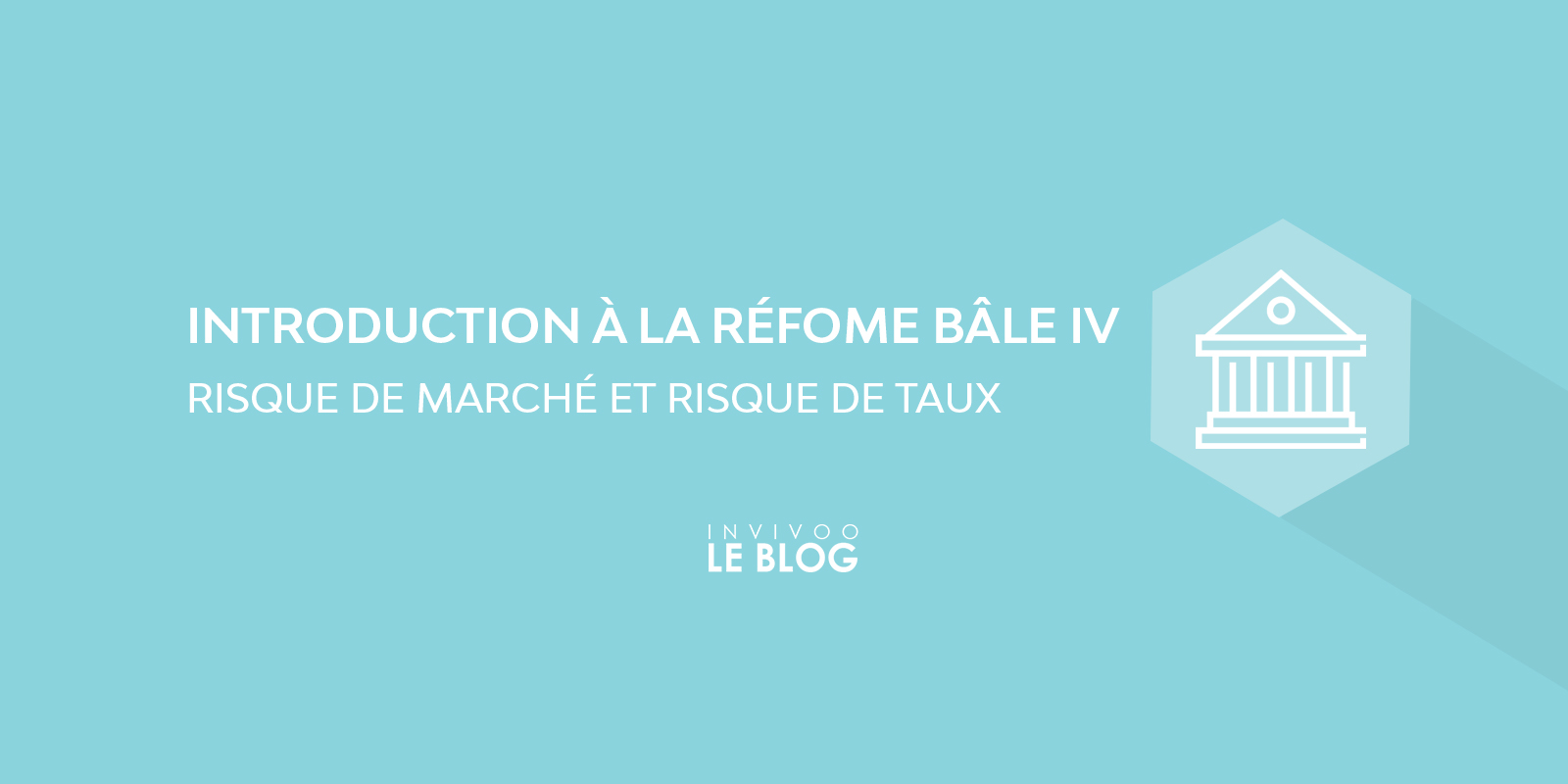 Introduction à la réforme Bâle IV
