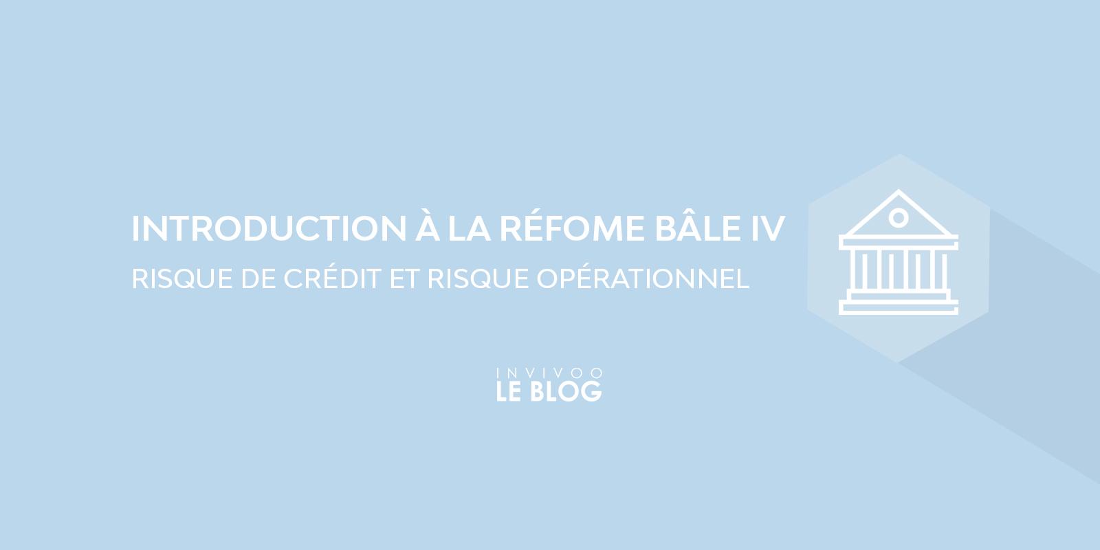 Introduction à la réforme Bale IV – part 2