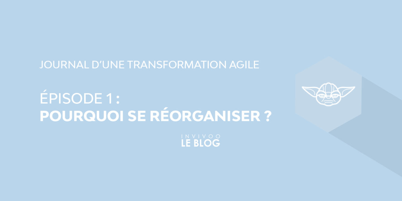 Journal d'une transformation agile – episode I