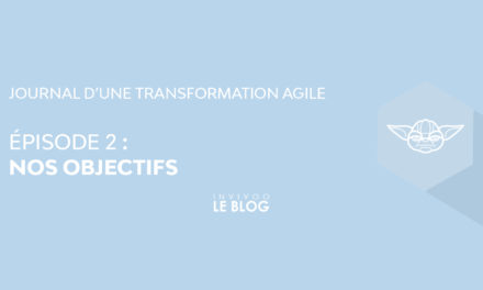 Journal d'une transformation agile – Episode II