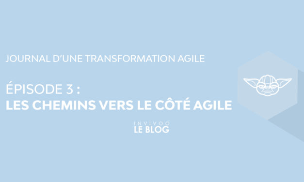 Journal d'une transformation agile – Episode III