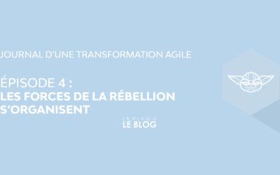 Journal d'une transformation agile – Épisode IV