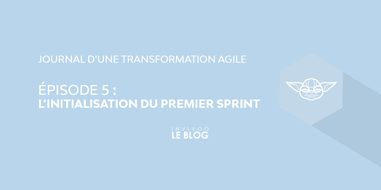 Journal d'une transformation agile – Episode V