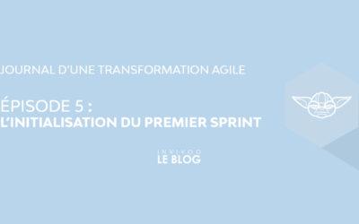 Journal d'une transformation agile – Episode V