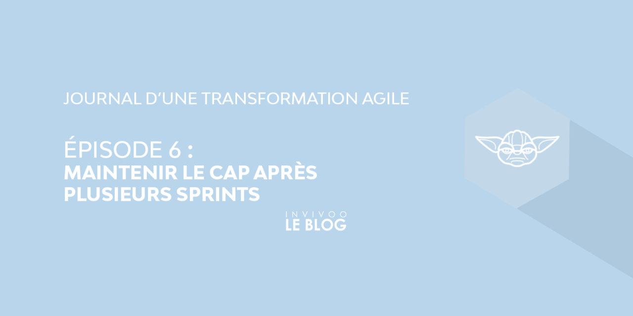 Journal d'une transformation agile – épisode VI