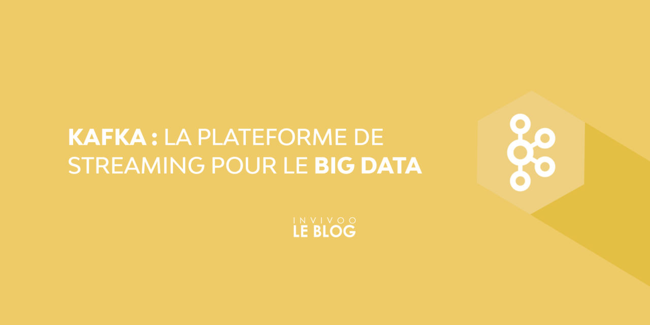 Kafka : la plateforme de streaming pour le Big Data