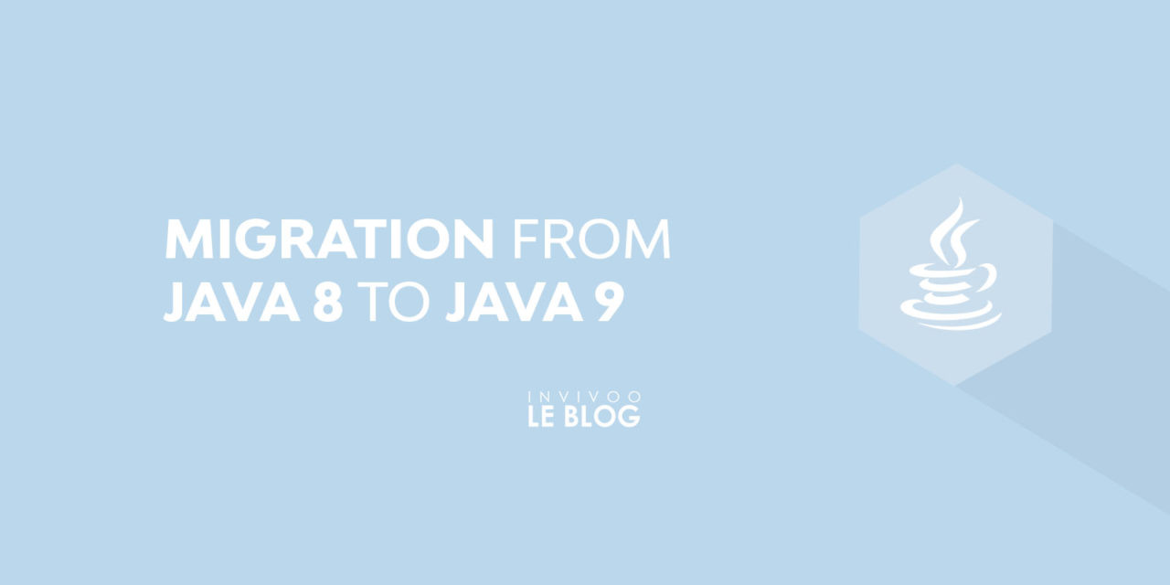 Migration from Java 8 to Java 9
