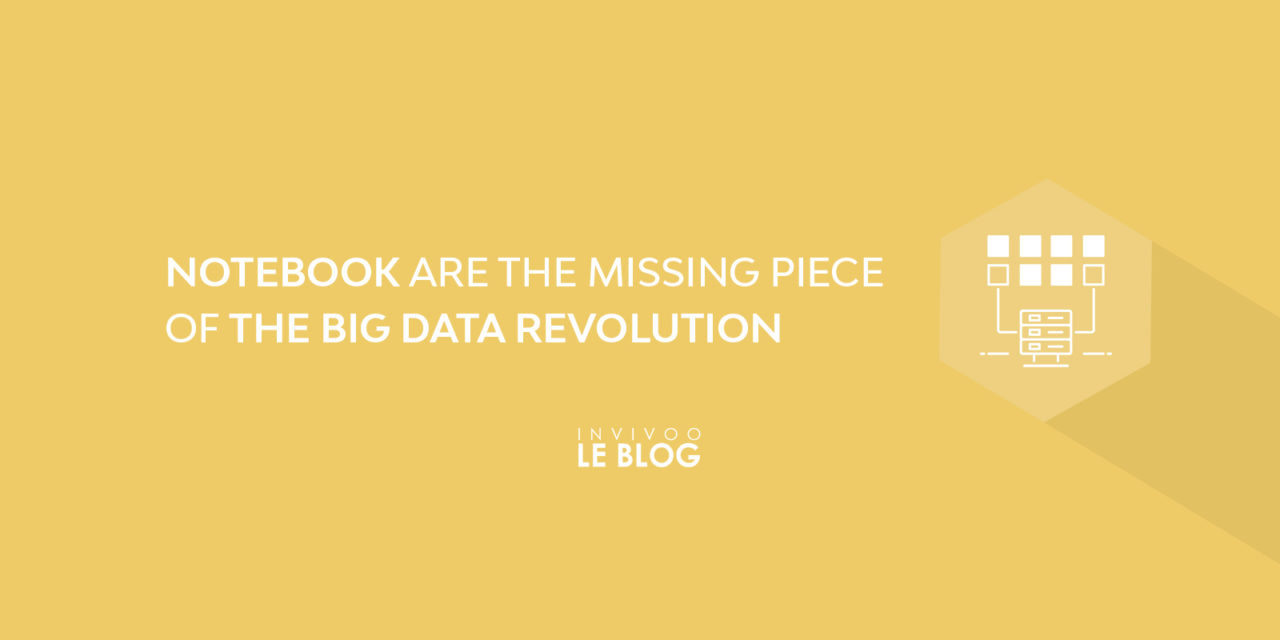 Notebook are The Missing Piece of the Big Data Revolution