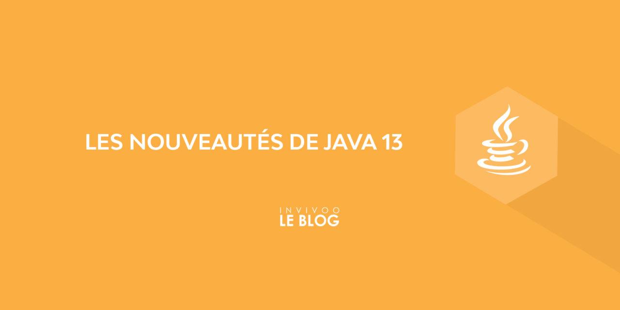 Les nouveautés de Java 13
