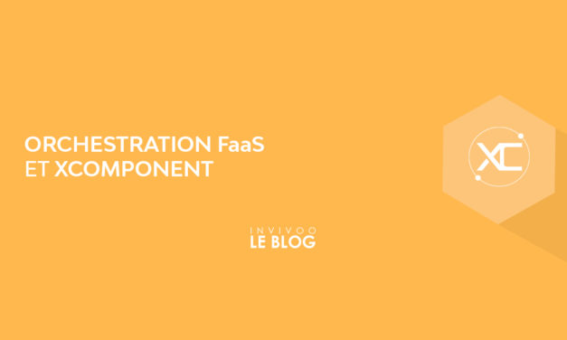 Orchestration FaaS et XComponent
