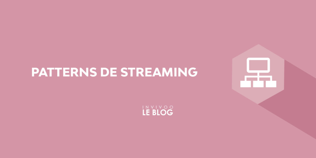 Patterns de streaming