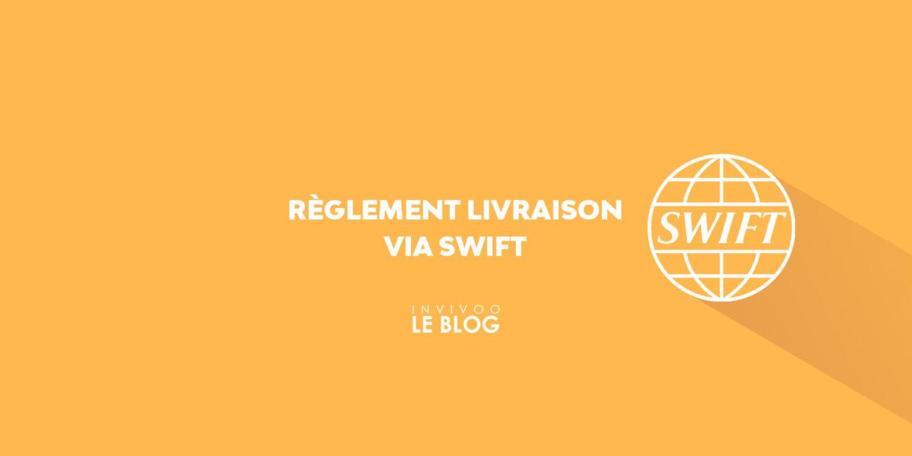 Règlement livraison Via SWIFT (MT 5XX)