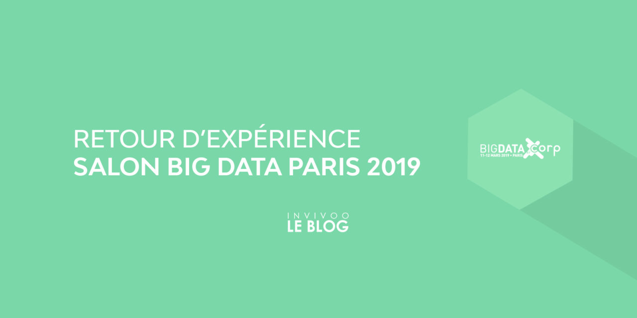 Retour d'expérience - Que retenir du Salon Big Data Paris