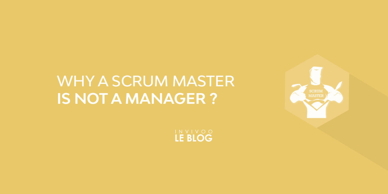 Why a Scrum Master is NOT a manager?