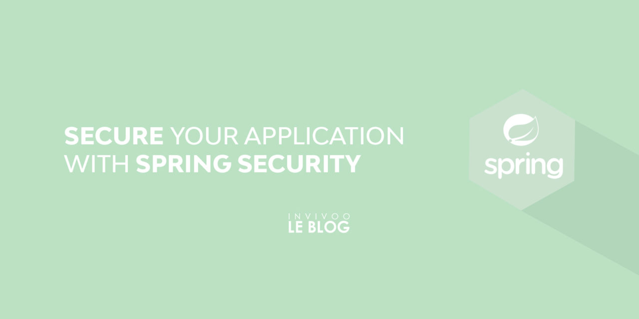 Secure your application with Spring Security - Blog Invivoo