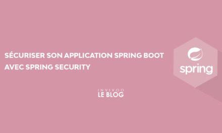 Sécuriser son application Spring Boot avec Spring Security