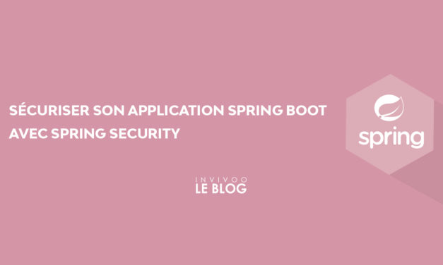 Sécuriser son application Spring Boot avec Spring Security