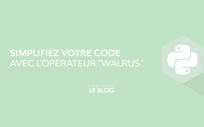 """Simplifiez votre code avec l'opérateur """"Walrus"""""""