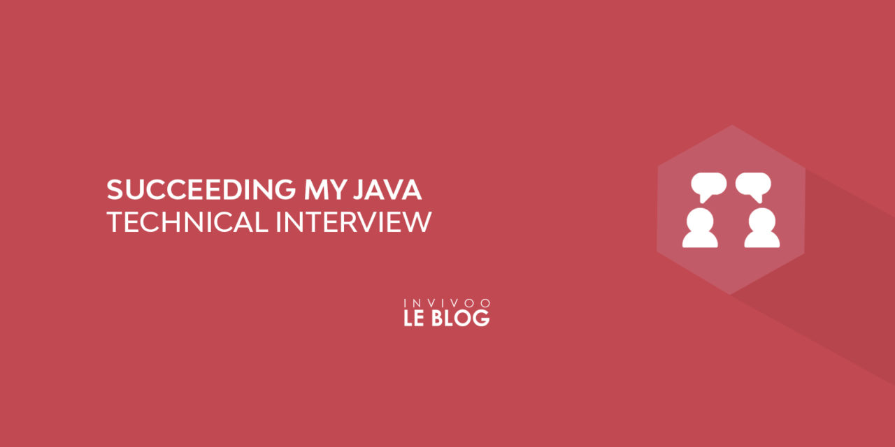 Succeeding my Java technical Interview – Part I