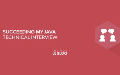 Succeeding my Java technical Interview – Part I