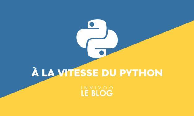 À la vitesse du Python