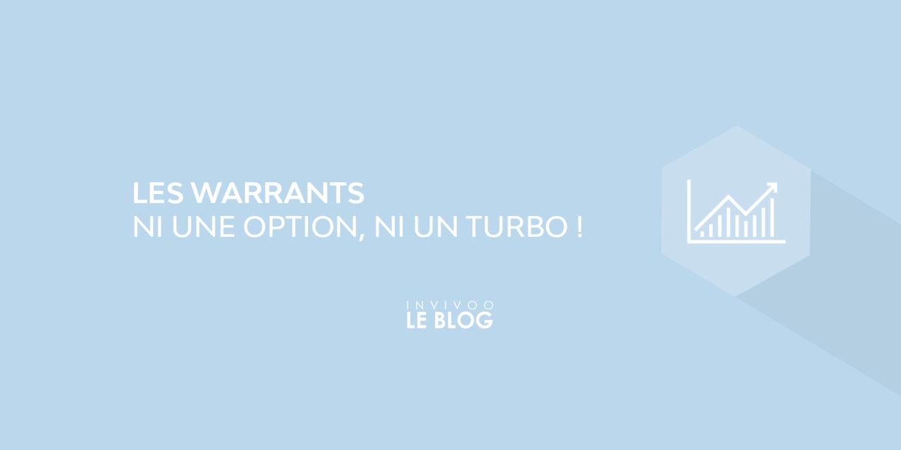 Les Warrants : ni une Option, ni un Turbo !