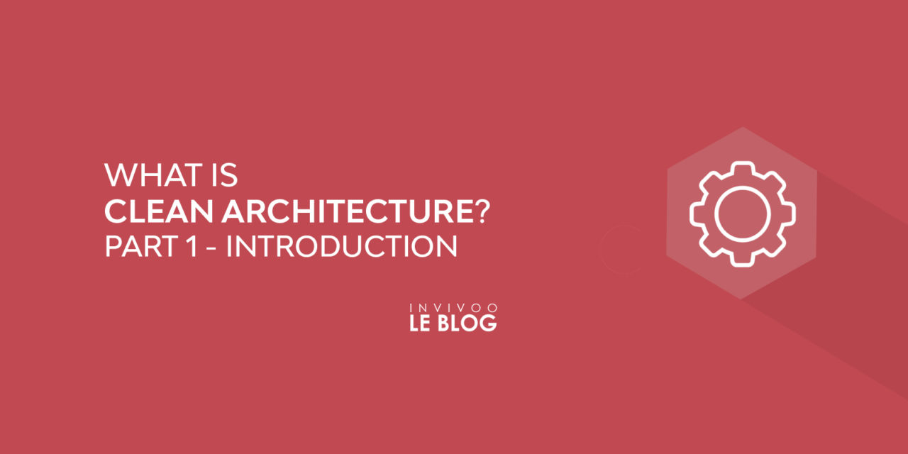 What is Clean Architecture? Part I