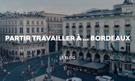 Partir travailler à … Bordeaux
