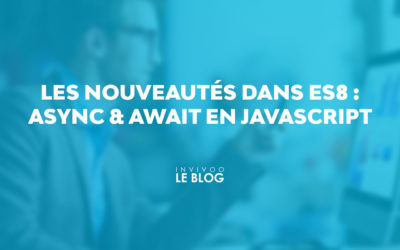 Les nouveautés dans ES8 : async & await en Javascript