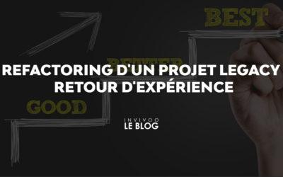 Refactoring d'un projet legacy : retour d'expérience